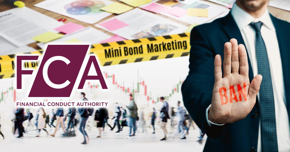 FCA、ミニボンドのマスマーケティングを恒久的に禁止